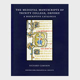 The Medieval Manuscripts of Trinity College, Oxford: A Descriptive Catalogue